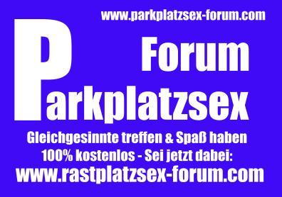 forum parkplatzsex parkplatzsex deutschland